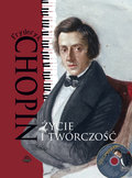 Fryderyk Chopin. Życie i twórczość + CD-Ulatowska Monika