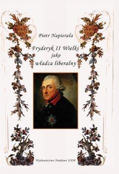 Fryderyk II Wielki jako władca liberalny-Napierała Piotr