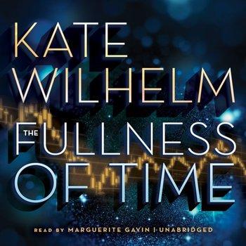 Fullness of Time-Wilhelm Kate