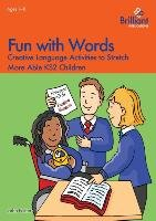Fun with Words - Creative Language Activities to Stretch More Able KS2 Children - Foster John