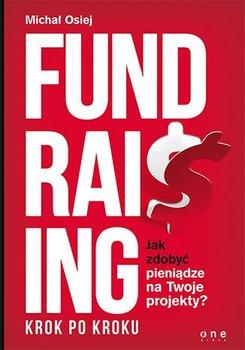 Fundraising krok po kroku. Jak zdobyć pieniądze na twoje projekty?
