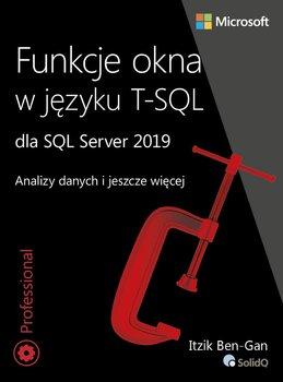 Funkcje okna w języku T-SQL dla SQL Server 2019-Ben-Gan Itzik