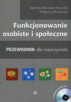 Funkcjonowanie osobiste i społeczne. Przewodnik dla nauczyciela + CD-Borowska-Kociemba Agnieszka, Krukowska Małgorzata