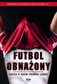 Futbol obnażony. Szpieg w szatni Premier League                      (ebook)