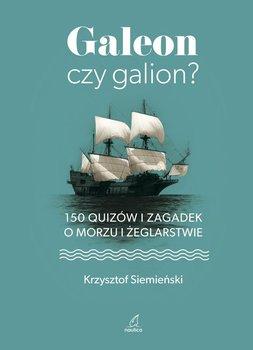 Galeon czy galion? 150 quizów i zagadek o morzu i żeglarstwie-Siemieński Krzysztof
