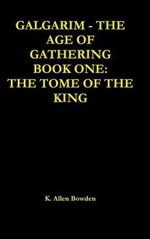 Galgarim The Age of Gathering-Bowden K. Allen