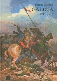 Galicja 1914-1915. Zapiski korespondenta wojennego-Molnar Ferenc