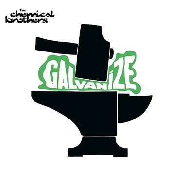Galvanize-The Chemical Brothers