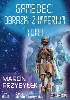 Gamedec. Tom 1. Obrazki z Imperium-Przybyłek Marcin