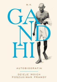 Gandhi. Autobiografia. Dzieje moich poszukiwań prawdy                      (ebook)
