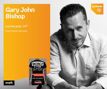 Gary John Bishop | Empik Arkadia