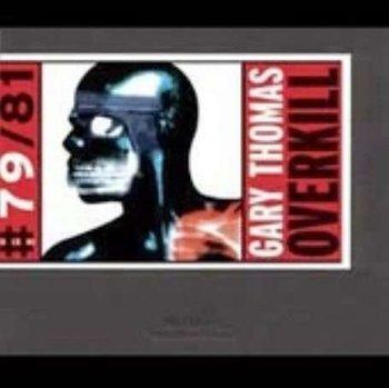Gary Thomas: Overkill-Thomas Gary