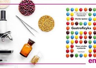 Gastrofizyka. Nowa nauka jedzenia