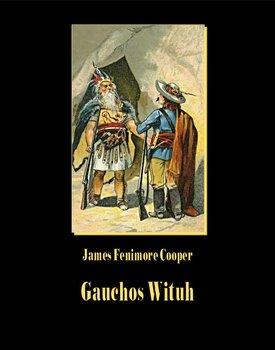 Gauchos Wituh-Cooper James Fenimore