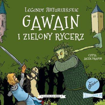 Gawain i Zielony Rycerz. Legendy arturiańskie. Tom 5-Autor nieznany