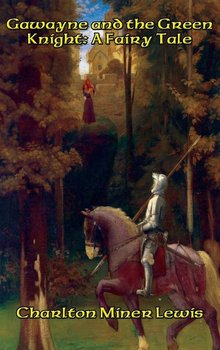 Gawayne and the Green Knight-Lewis Charlton Miner