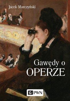 Gawędy o operze-Marczyński Jacek