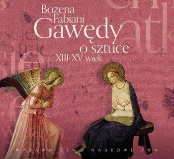 Gawędy o sztuce XIII-XV wiek-Fabiani Bożena