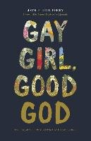 Gay Girl, Good God: The Story of Who I Was, and Who God Has Always Been - Perry Jackie Hill