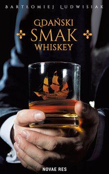 Gdański smak whiskey-Ludwisiak Bartłomiej