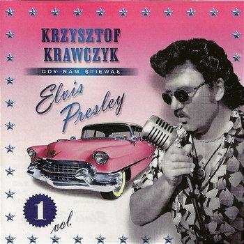 Gdy Nam Śpiewał Elvis Presley Vol.1-Krzysztof Krawczyk