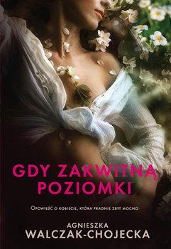 Gdy zakwitną poziomki-Walczak-Chojecka Agnieszka