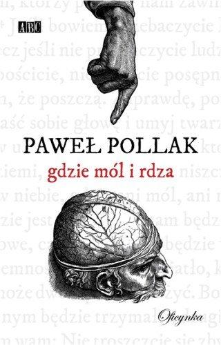 Gdzie mól i rdza Paweł Pollak