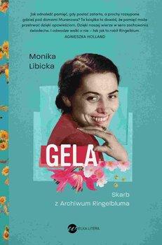 Gela. Skarb z Archiwum Ringelbluma-Libicka Monika