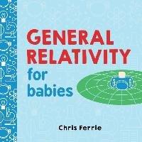 General Relativity for Babies-Ferrie Chris