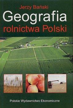 Geografia rolnictwa Polski-Bański Jerzy