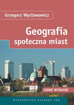 Geografia Społeczna Miast-Węcławowicz Grzegorz