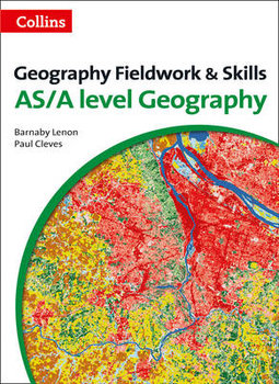 Geography Fieldwork and Skills: For As/A-Level-Lenon Barnaby