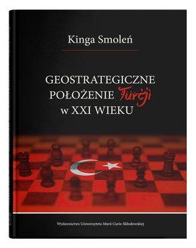 Geostrategiczne położenie Turcji w XXI wieku-Smoleń Kinga