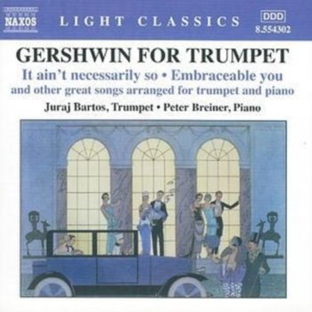 Gershwin For Trumpet: It Ain't Necessarily So / Embraceable You And Other Great Songs Arranged For Trumpet And Piano - Breiner Peter