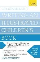 Get Started in Writing an Illustrated Children's Book-Courtenay Lucy