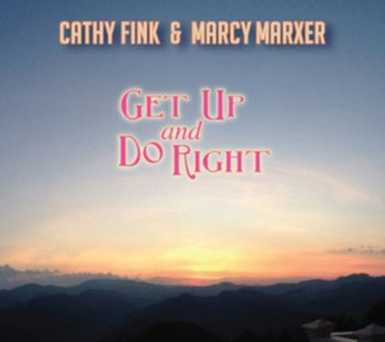 Get Up and Do Right-Fink Cathy, Marxer Marcy