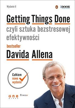 Getting Things Done, czyli sztuka bezstresowej efektywności-Allen David