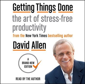 Getting Things Done-Allen David