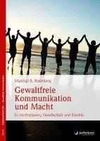 Gewaltfreie Kommunikation und Macht-Rosenberg Marshall B.