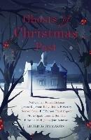 Ghosts of Christmas Past-James M. R., Aickman Robert, Ashworth Jenn, Nesbit E., Bernieres Louis, Spark Muriel, Cowper Frank, Benson E. F., Capes Bernard, Hartley L. P.