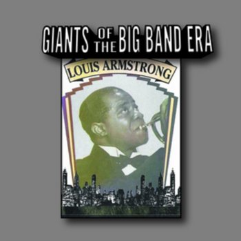 Giants of the Big Band Era-Armstrong Louis
