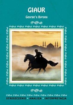 Giaur George'a Byrona. Streszczenia, analiza, interpretacja-Chojnacka Karolina