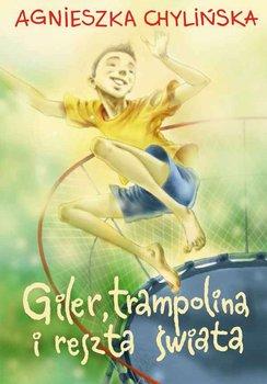 Giler, trampolina i reszta świata-Chylińska Agnieszka