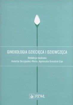 Ginekologia dziecięca i dziewczęca-Długołęcka Alicja, Dębski Romuald, Białka Agnieszka