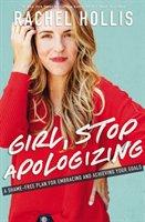 Girl, Stop Apologizing-Hollis Rachel