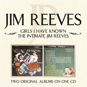Girls I Have Known/ The Intimate Jim Reeves-Jim Reeves