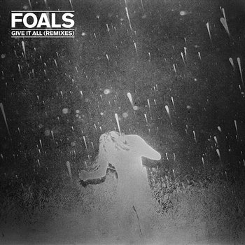 Give It All-Foals