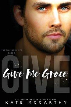Give Me Grace-Mccarthy Kate
