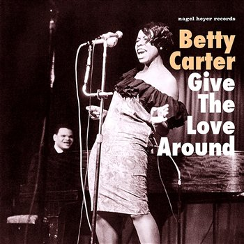 Give the Love Around-Betty Carter