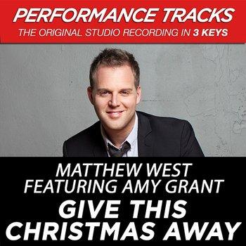 Give This Christmas Away - Matthew West, Amy Grant